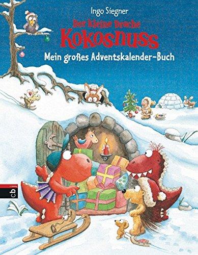 Der kleine Drache Kokosnuss - Mein großes Adventskalender-Buch: Mit Türchen zum Öffnen
