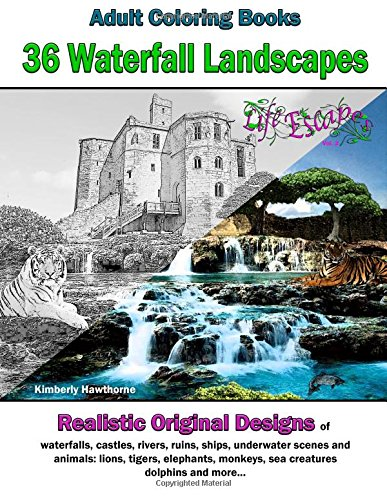 Adult Coloring Books: 36 Waterfall Landscapes: Realistic Original Scenes of waterfalls, castles, rivers, ruins, ships, u