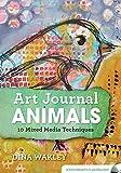 Art Journal Animals: 10 Mixed Media Techniques
