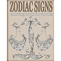 Zodiac Signs: Coloring Book for Adults (Coloring Books for Adults, Teens and Kids)