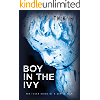 Boy in the Ivy: The Inner Child of a Buried Man (English Edition)