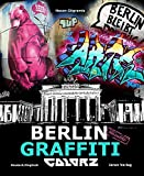 Berlin Graffiti: Colorz. Reloaded