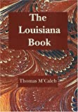 img - for Louisiana Book, The: Selections from the Literature of the State book / textbook / text book