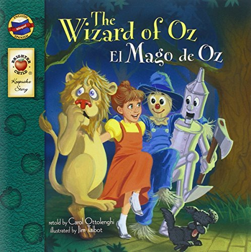 (The Wizard of Oz: El Mago de Oz - Bilingual English and Spanish Children's Fairy Tale Keepsake Stories, Pre K - 3)