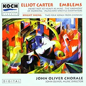 Choral Works of Elliott Carter: Emblems, Heart Not So Heavy As Mine, Musicians Wrestle Everywhere, The Harmony Of Morning; Sheng: Two Folk Songs; McKinley 4 Text Settings; Amlin Time's Caravan
