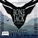 Bone Jack | Sara Crowe