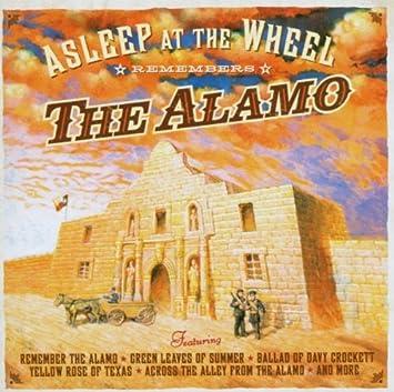 Asleep At The Wheel Asleep At The Wheel Remembers The Alamo Amazon Com Music