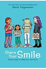 Share Your Smile: Raina's Guide to Telling Your Own Story Hardcover