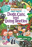 #6: My Weird School Fast Facts: Dogs, Cats, and Dung Beetles