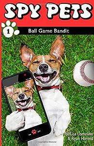 Spy Pets #1: Ball Game Bandit (Volume 1)