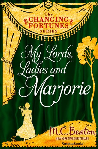 My Lords, Ladies, and Marjorie (The Changing Fortunes Series Book 7)