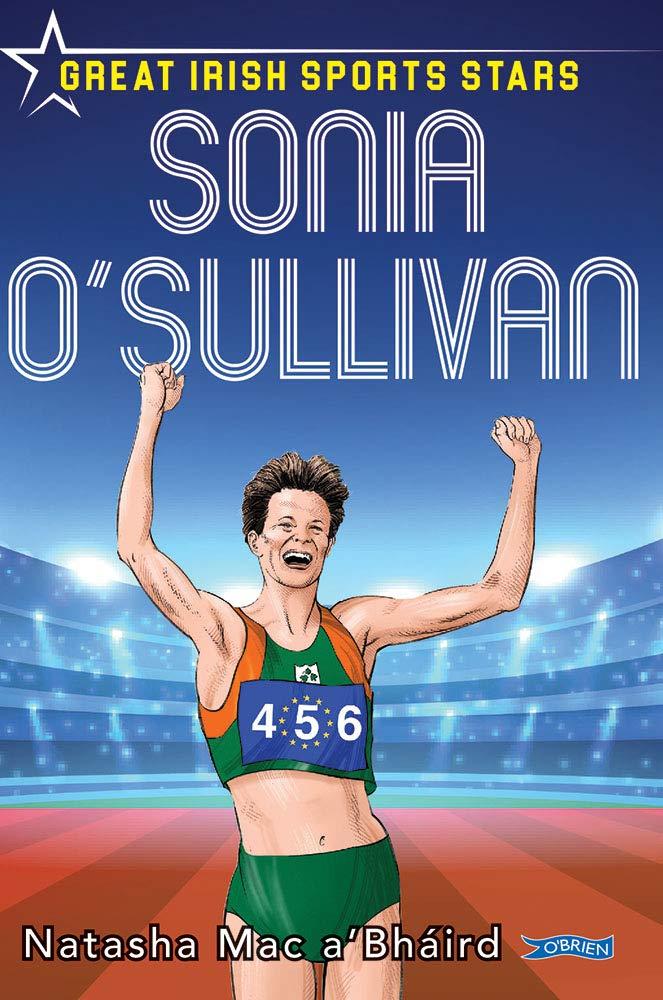 Sonia O'Sullivan: Great Irish Sports Stars (Sports Heroes)
