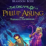 The Dreams of Phillip Aisling and the Numinous Nagwaagan | Brandon Bosse