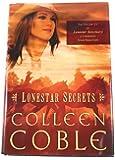 Lonestar Secrets (Lonestar Series #2) (Crossings Book Club Exclusive) by Colleen Coble (2008-08-01)