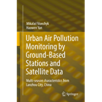 Urban Air Pollution Monitoring by Ground-Based Stations and Satellite Data: Multi-season characteristics from Lanzhou City, China