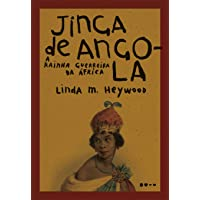 Jinga de Angola: A rainha guerreira da África