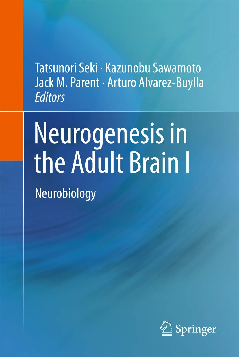 Neurogenesis in the Adult Brain I: Neurobiology: