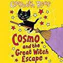 Cosmo and the Great Witch Escape Audiobook by Gwyneth Rees Narrated by Sophie Aldred