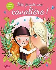 Moi, je suis une cavalière par Emmanuelle Colin