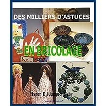 Des milliers d'astuces en bricolage (French Edition)