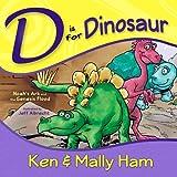 D Is for Dinosaur, Ken Ham and Mally Ham, 0890516421