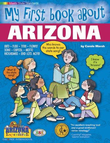 Download My First Book About Arizona! (Arizona Experience) PDF