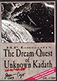 H.P. Lovecraft's The Dream-Quest of Unknown Kadath