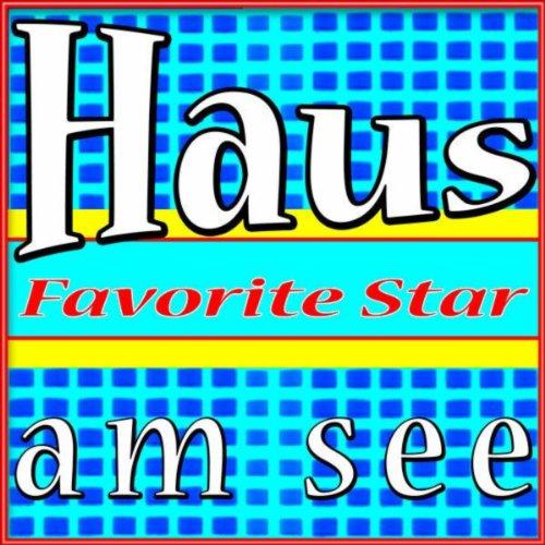 haus am see favorite star mp3 downloads
