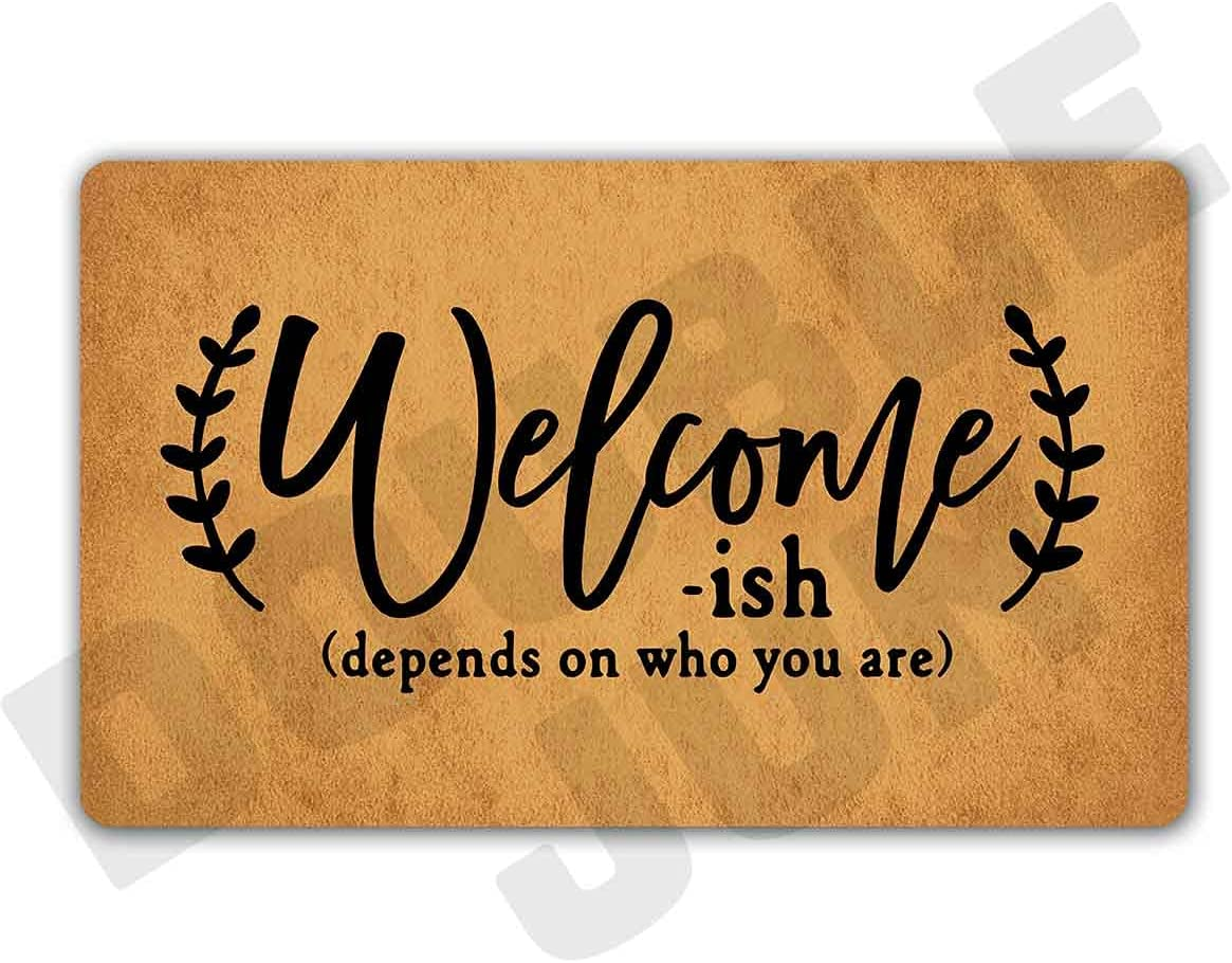 Welcome-Ish Depends Who You are Floor Rug Indoor/Front Door Mats Home Decor Machine Washable Rubber Non Slip Backing 29.5