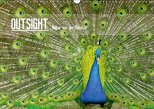 OUTSIGHT - Natur vor der Haustür (Wandkalender 2016 DIN A3 quer): Motive aus Garten und Natur (Monatskalender, 14 Seiten ) (CALVENDO Natur)