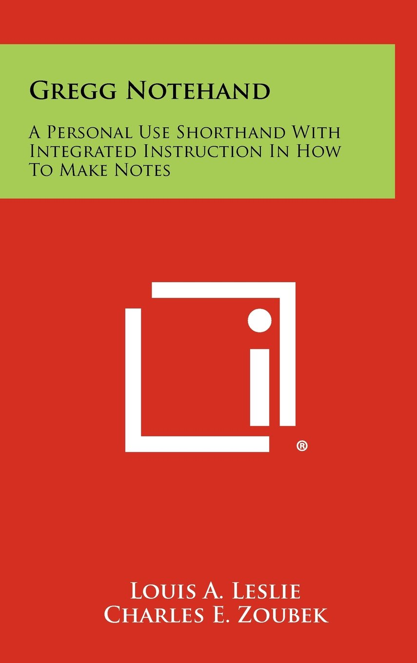 Read Online Gregg Notehand: A Personal Use Shorthand With Integrated Instruction In How To Make Notes pdf