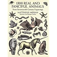1300 Real and Fanciful Animals (Dover Pictorial Archives) (Dover Pictorial Archive Series)
