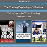 The Trading Psychology Collection: Take Control of Your Trading Performance