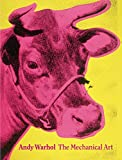 : Andy Warhol: The Mechanical Art