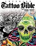 Superior Tattoo Bible: Book Three