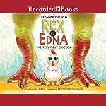 Tyrannosaurus Rex vs. Edna the Very First Chicken | Douglas Rees