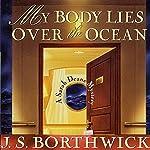 My Body Lies Over the Ocean   J. S. Borthwick