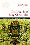 The Tragedy of King Christophe (Northwestern World Classics)