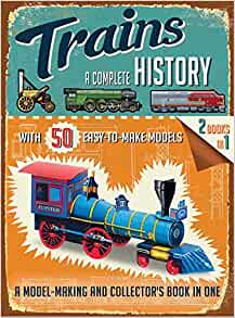 Trains: A Complete History: Philip Steele: 9781626861565