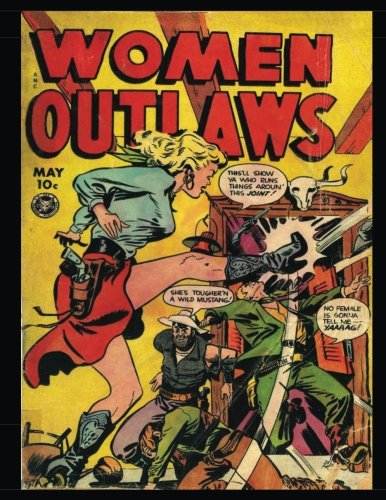Women Outlaws #6: Golden Age Western-Frontier Comic 1949 - Golden Age Western Gun Gals!