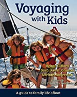 Voyaging With Kids: A Guide To Family Life