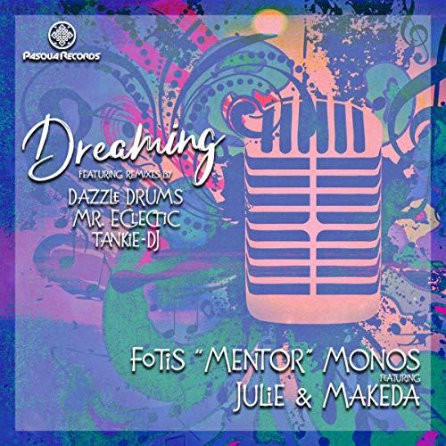 Fotis 'Mentor' Monos, Julie, Makeda - Dreaming (Mr. Eclectic & Tan-kie DJ Sa Remix)