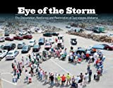Eye of the Storm : The Devastation, Resiliency and Restoration of Tuscaloosa, Alabama, The Tuscaloosa News, 1597253308