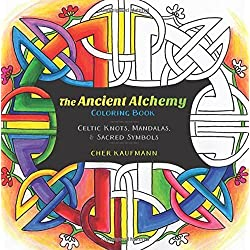 The Ancient Alchemy Coloring Book: Celtic Knots, Mandalas, and Sacred Symbols by Cher Kaufmann (2015-10-26)