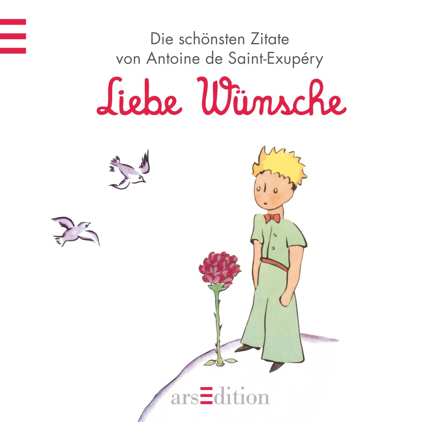 Liebe Wunsche Der Kleine Prinz Die Schonsten Zitate Von Antoine