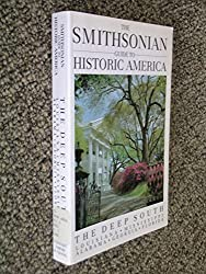 The Smithsonian Guide to Historic America: Deep South (Smithsonian Guides to Historic America)