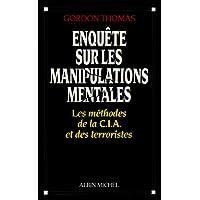 Enquête sur les manipulations mentales : les méthodes de le C.I.A et des terroristes
