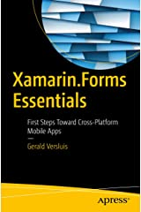 Xamarin.Forms Essentials: First Steps Toward Cross-Platform Mobile Apps Kindle Edition