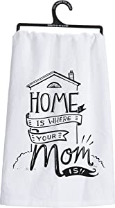 Primitives by Kathy 26947 LOL Cotton Dish Towel, Home is Where Your Mom is