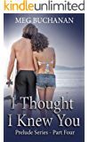 I Thought I Knew You (Prelude Series Book 4)